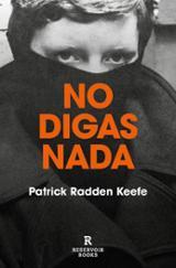 No digas nada - Keefe, Patrick Radden