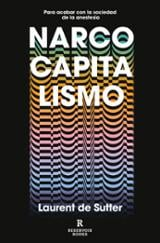 Narcocapitalismo - Sutter, Laurent de