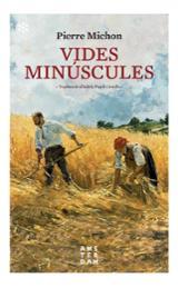 Vides minúscules - Michon, Pierre