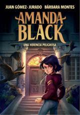 Una herencia peligrosa. Amanda Black - Gómez-Jurado, Juan