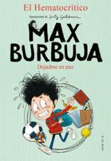 Max Burbuja, 1. Dejadme en paz