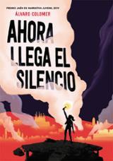 Ahora llega el silencio. Premio Jaén 2019.