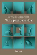 Tan a prop de la vida - López Petit, Santiago