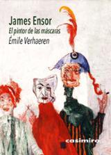 James Ensor. El pintor de las máscarasa - Verhaeren, Emile