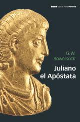 Juliano el apóstata - Bowersock, G.W.
