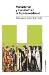 Monasterios y monacato en la España medieval - Reglero de la Fuente, Carlos Manuel