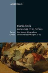 Cuando África comenzaba en los Pirineos - Cañete Jiménez, Carlos