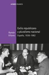 Exilio republicano y pluralismo nacional - Villares Paz, Ramón