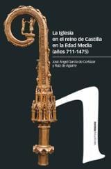 La Iglesia en el reino de Castilla en la Edad Media (siglos 711-1