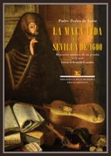 La mala vida en la Sevilla de 1600 - de León, Pedro