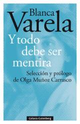 Y todo debe ser mentira - Varela, Blanca