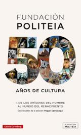 Fundación Politeia, 1: 50 años de cultura - AAVV