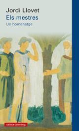 Els mestres, un homenatge - Llovet, Jordi