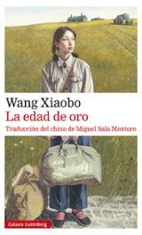 La edad de oro - Xiaobo, Wang