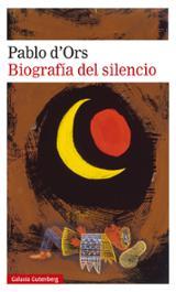Biografía del silencio - Ors, Pablo d´