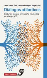 Diálogos atlánticos. Cultura y ciencia en España y América en el siglo XX - Fusi, Juan Pablo