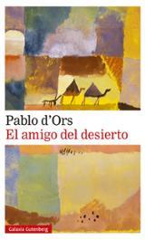 El amigo del desierto - Ors, Pablo d´