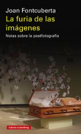 La furia de las imágenes - Fontcuberta, Joan