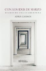CON LOS IDUS DE MARZO. DIARIO DE UNA CUARENTENA - Casinos, Adrià