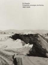 En España. Fotografía, encargos, territorios, 1983-2099 - AA.VV.
