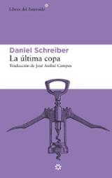 La última copa - Schreiber, Daniel