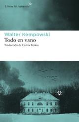 Todo en vano - Kempowski, Walter