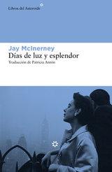 Días de luz y esplendor - McInerney, Jay