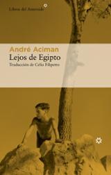 Lejos de Egipto - Aciman, André