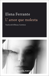L´amor que molesta - Ferrante, Elena