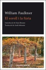 El soroll i la fúria - Faulkner, William