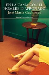 En la cama con el hombre inapropiado - Guelbenzu, José María