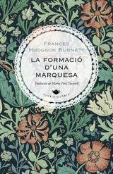 La formació d´una marquesa - Burnett, Frances Hodgson