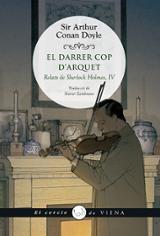 El darrer cop d´arquet. Relats de Sherlock Holmes IV - Conan Doyle, Sir Arthur