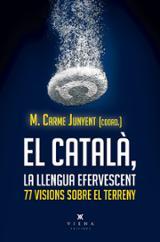 El català, llengua efervescent. 77 visions sobre el terreny - Junyent, Carme