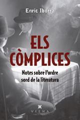 Els còmplices. Notes sobre l´ordre sord de la literatura - Iborra, Enric