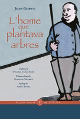 L´home que plantava arbres - Giono, Jean