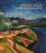 Miquel Villà. La pintura sense atzar - Domènech, Ignasi