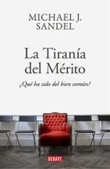 La tiranía del mérito - Sandel, Michael J.