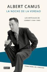 La noche de la verdad: los artículo de Combat, 1944-1947 - Camus, Albert