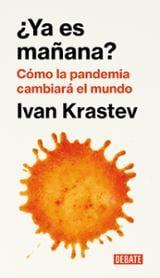 ¿Ya es mañana? Siete lecciones de la crisis del coronavirus - Krastev, Ivan