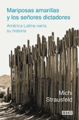 Mariposas amarillas y los señores dictadores - Strausfeld, Michi