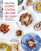 ¿Cómo cocina un chef en casa? - de Diego, Eugenio
