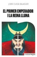 El primer emperador i la reina lluna - Cussa Balaguer, Jordi