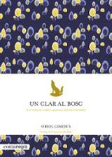 Un clar al bosc - Ginestà, Oriol