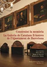 Construint la memòria. La Galeria de Catalans Il·lustres de l´Ajuntament de Barcelona