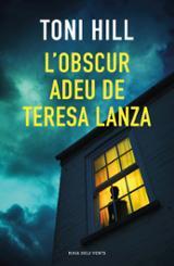 El fosc adéu de Teresa Lanza - Hill, Toni