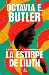 La estirpe de Lilith (Trilogía Xenogénesis) - Butler, Octavia E.