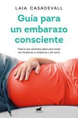 Guía para un embarazo consciente - Casadevall, Laia