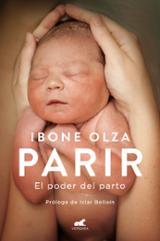 Parir: el poder del parto - Olza, Ibone