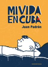 Mi vida en Cuba - Padrón, Juan